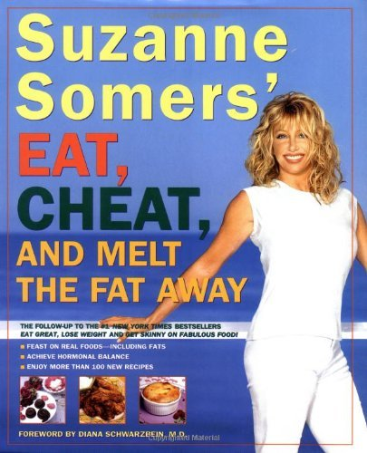 Suzanne Somers Suzanne Somers' Eat Cheat And Melt The Fat Away