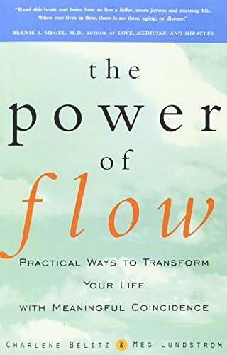 Charlene Belitz The Power Of Flow Practical Ways To Transform Your Life With Meanin