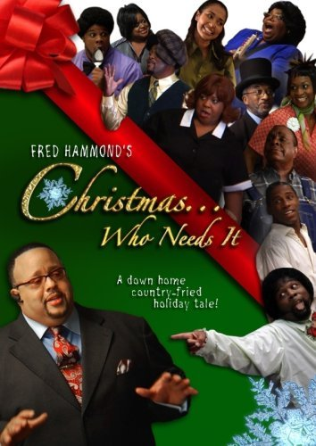 Fred Hammond Christmas Who Needs It Nr