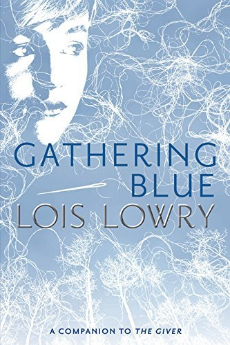 Lois Lowry Gathering Blue