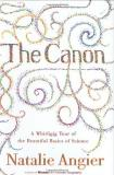 Natalie Angier Canon The A Whirligig Tour Of The Beautiful Basics Of Scien