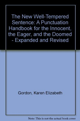 Karen Elizabeth Gordon The New Well Tempered Sentence A Punctuation Handbook For The Innocent The Eage