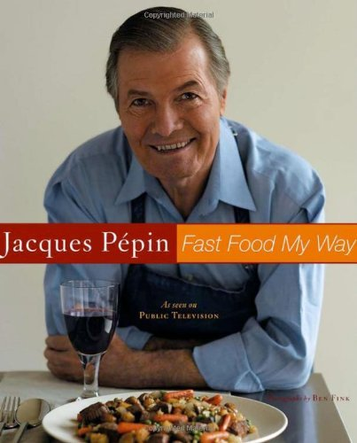 Ben Fink Jacques Pepin Fast Food My Way
