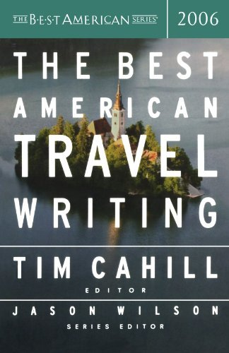 Tim Cahill The Best American Travel Writing 2006