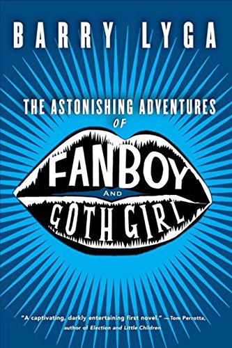 Barry Lyga The Astonishing Adventures Of Fanboy And Goth Girl