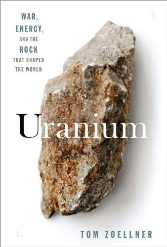 Tom Zoellner Uranium War Energy And The Rock That Shaped The World
