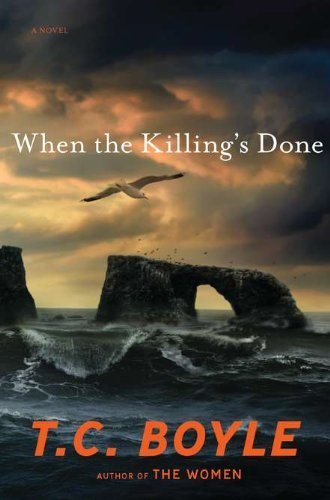 T. Coraghessan Boyle When The Killing's Done