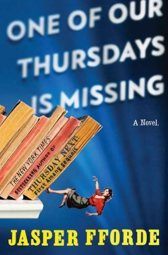 Jasper Fforde One Of Our Thursdays Is Missing