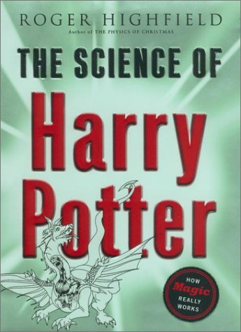 Roger Highfield The Science Of Harry Potter How Magic Really Work