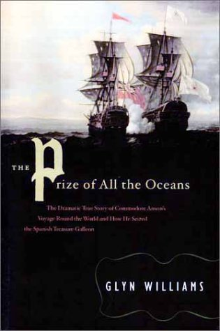 Glyn Williams The Prize Of All The Oceans Anson's Voyage Around