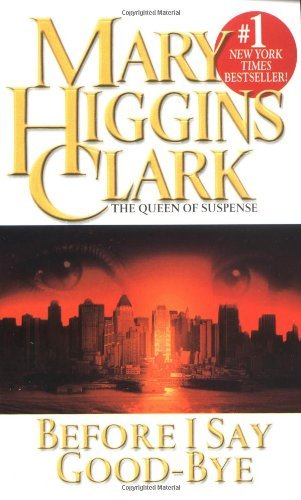 Mary Higgins Clark Before I Say Good Bye