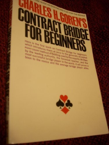 Charles Goren Contract Bridge For Beginners A Simple Concise Guide For The Novice (including