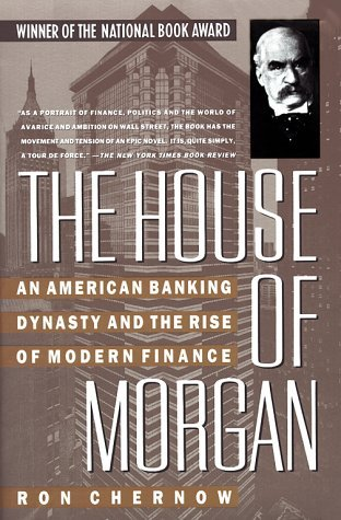 Ron Chernow House Of Morgan American Banking Dynasty & The Rise Of M