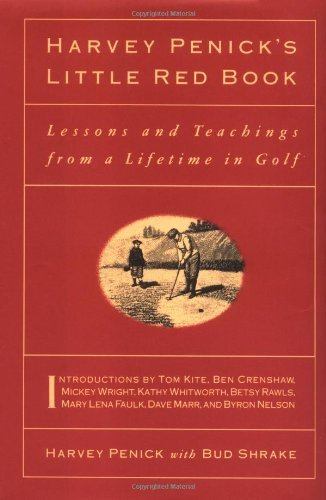 Harvey Penick Harvey Penick's Little Red Book Lessons And Teachings From A Lifetime In Golf