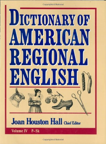 Joan Houston Hall Dictionary Of American Regional English Volume Iv P Sk