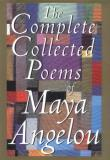 Maya Angelou The Complete Collected Poems Of Maya Angelou