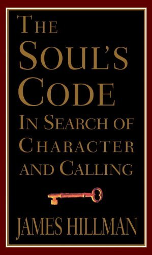 James Hillman The Soul's Code In Search Of Character And Callin