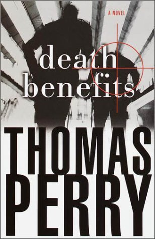 Thomas Perry Death Benefits A Novel