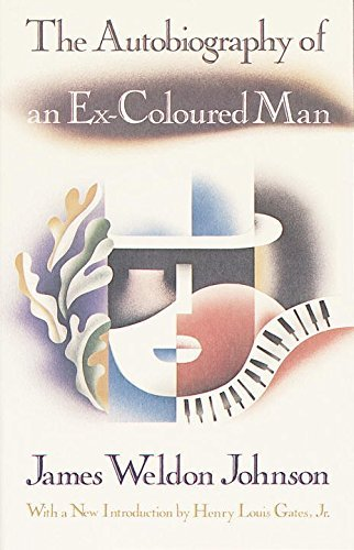 James Weldon Johnson The Autobiography Of An Ex Coloured Man With An Introduction By Henry Louis Gates Jr.