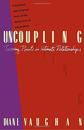 Diane Vaughan Uncoupling Turning Points In Intimate Relationships