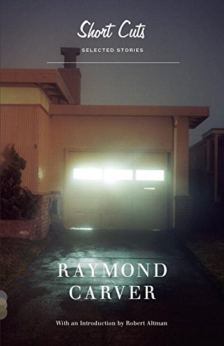 Raymond Carver Short Cuts Selected Stories