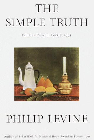 Philip Levine The Simple Truth Poems