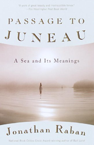 Jonathan Raban Passage To Juneau A Sea And Its Meanings