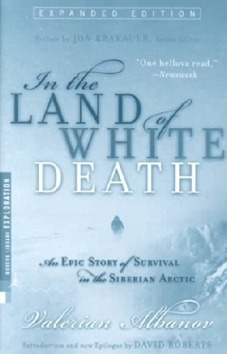 Valerian Albanov In The Land Of White Death An Epic Story Of Survival In The Siberian Arctic Expanded