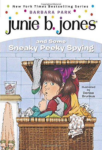 Barbara Park Junie B. Jones #4 Junie B. Jones And Some Sneaky Peeky Spying