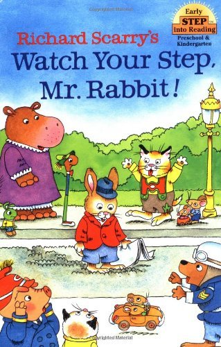 Richard Scarry Richard Scarry's Watch Your Step Mr. Rabbit!