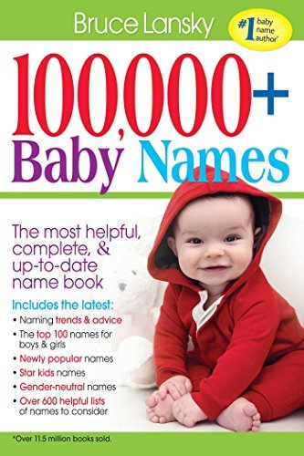 Bruce Lansky 100 000 + Baby Names The Most Helpful Complete & Up To Date Name Boo