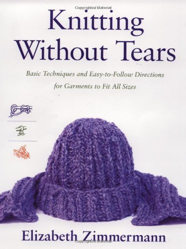 Elizabeth Zimmerman Knitting Without Tears Basic Techniques And Easy To Follow Directions Fo