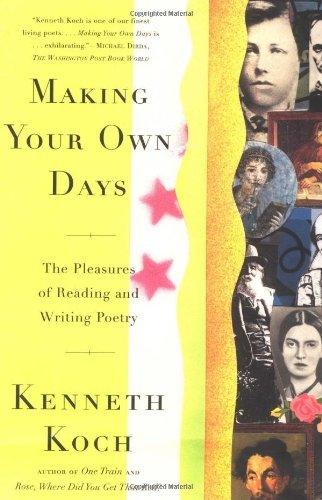 kenneth-koch-making-your-own-days-the-pleasures-of-reading-and-writing-poetry