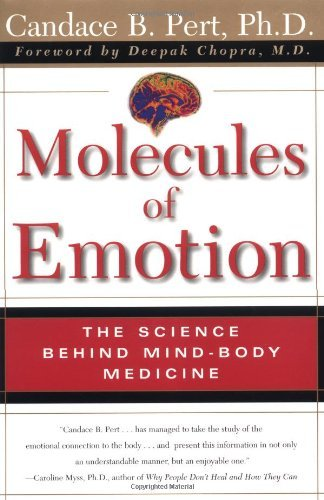 Candace B. Pert Molecules Of Emotion Why You Feel The Way You Feel