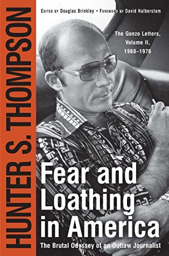Hunter S. Thompson Fear And Loathing In America The Brutal Odyssey Of An Outlaw Journalist