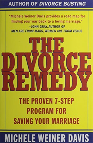 Michele Weiner Davis The Divorce Remedy The Proven 7 Step Program For Saving Your Marriag