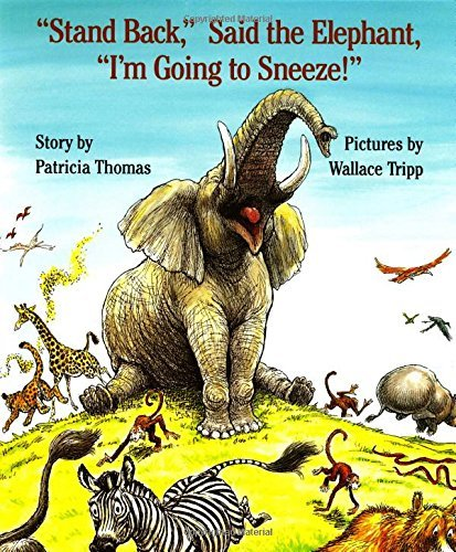 "Patricia Thomas Stand Back "" Said The Elephant ""i'm Going To Snee 0002 Edition;"