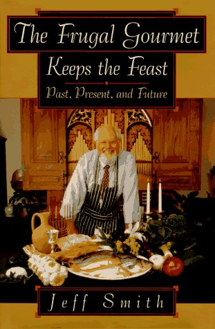 Jeff Smith The Frugal Gourmet Keeps The Feast Past Present A
