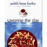 Judith B. Hurley Savoring The Day Recipes And Remedies To Enhance