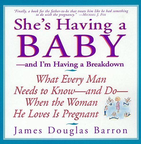 James D. Barron She's Having A Baby And I'm Having A Breakdown