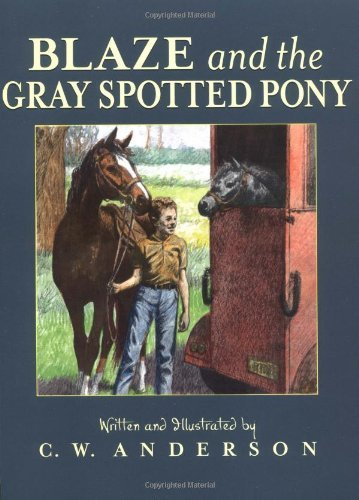 C. W. Anderson Blaze And The Gray Spotted Pony