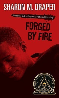 Sharon M. Draper Forged By Fire