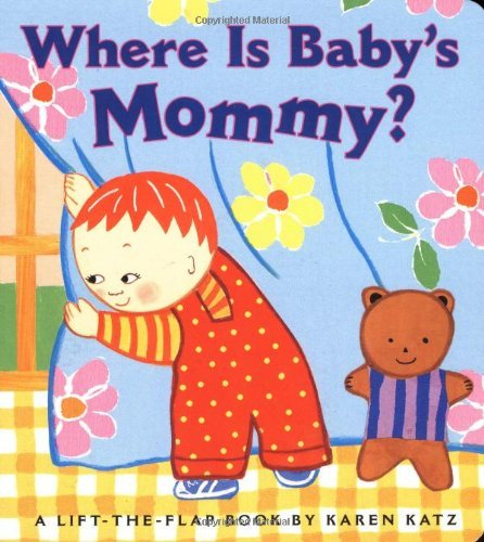 Karen Katz Where Is Baby's Mommy? A Karen Katz Lift The Flap Book Repackage