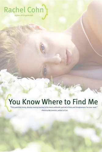 Rachel Cohn You Know Where To Find Me Reprint