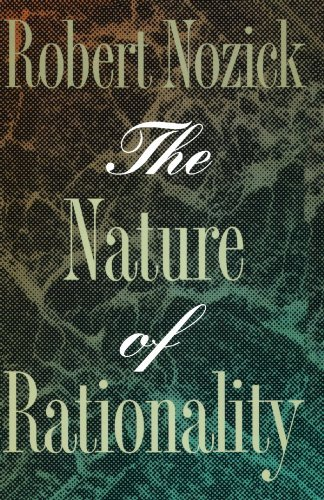 Robert Nozick The Nature Of Rationality Revised