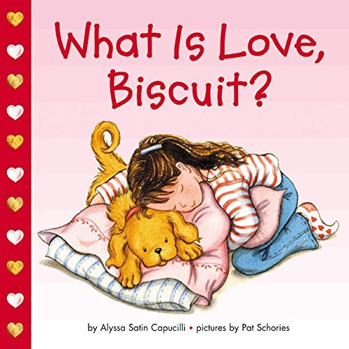 Alyssa Satin Capucilli What Is Love Biscuit?