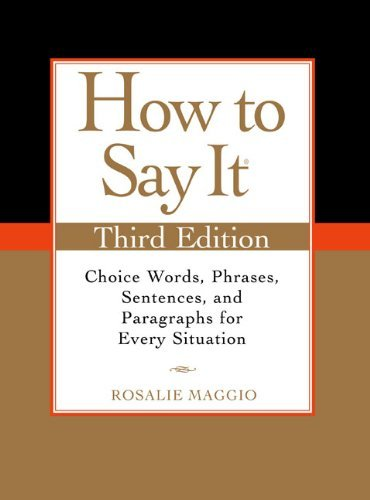 Rosalie Maggio How To Say It Choice Words Phrases Sentences And Paragraphs 0003 Edition;