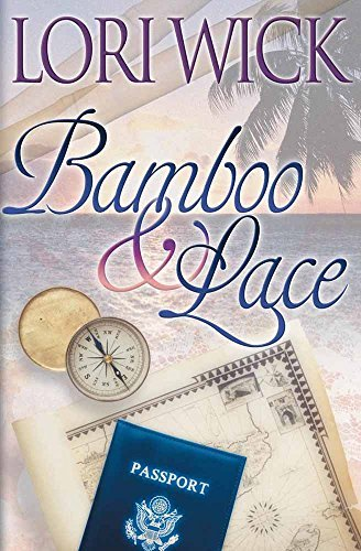 Lori Wick Bamboo And Lace (contemporary Romance)