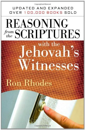 Ron Rhodes Reasoning From The Scriptures With The Jehovah's W Updated And Exp
