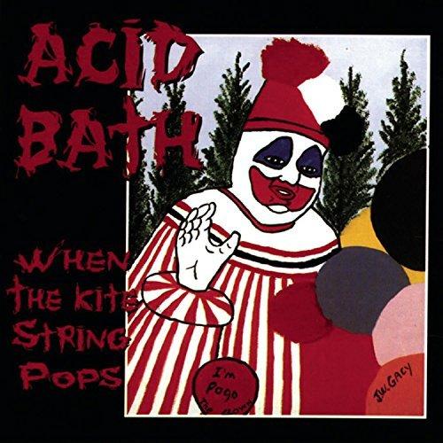 Acid Bath/When The Kite String Pops@Remastered